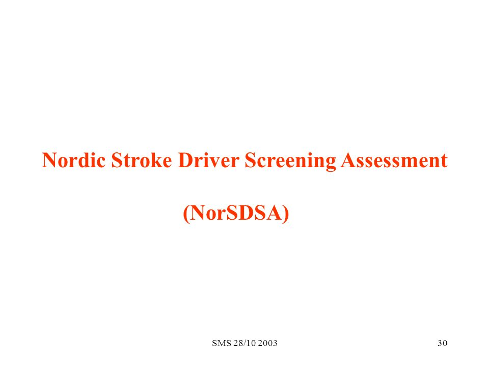 SMS 28/10 200330 Nordic Stroke Driver Screening Assessment (NorSDSA)