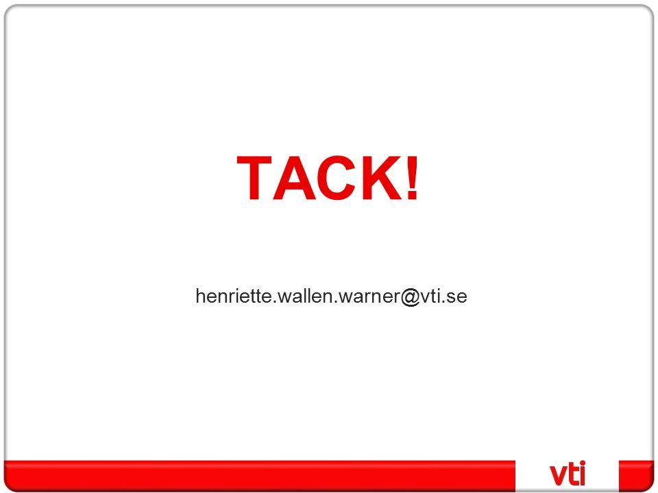 TACK! henriette.wallen.warner@vti.se