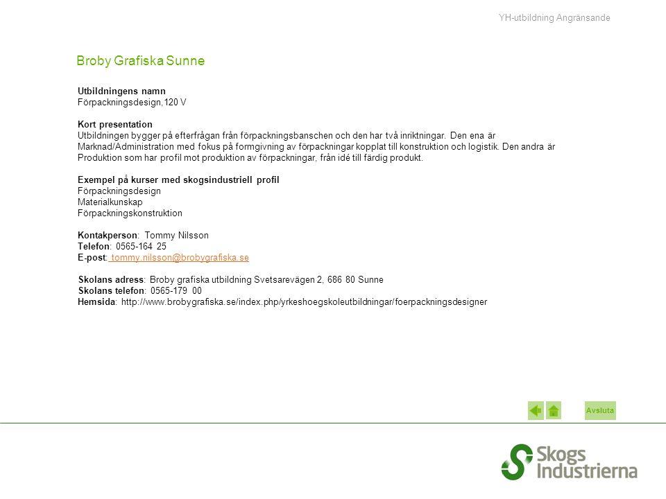 Avsluta Broby Grafiska Sunne Utbildningens namn Förpackningsdesign,120 V Kort presentation Utbildningen bygger på efterfrågan från förpackningsbansche