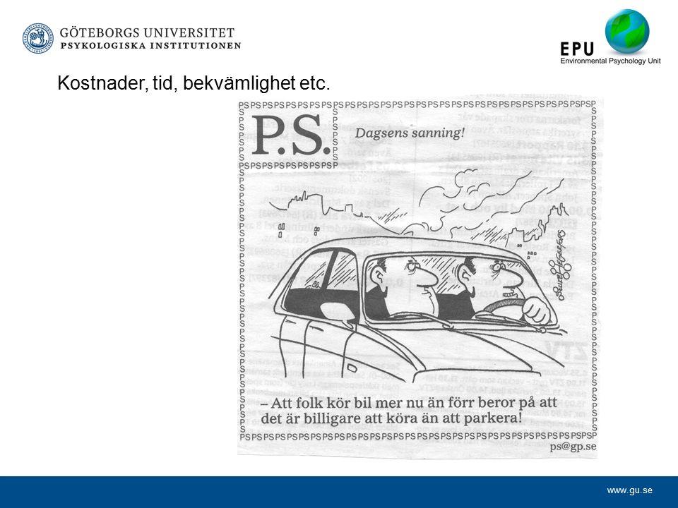 www.gu.se Kostnader, tid, bekvämlighet etc.
