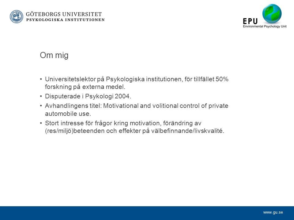 www.gu.se Om mig Universitetslektor på Psykologiska institutionen, för tillfället 50% forskning på externa medel.