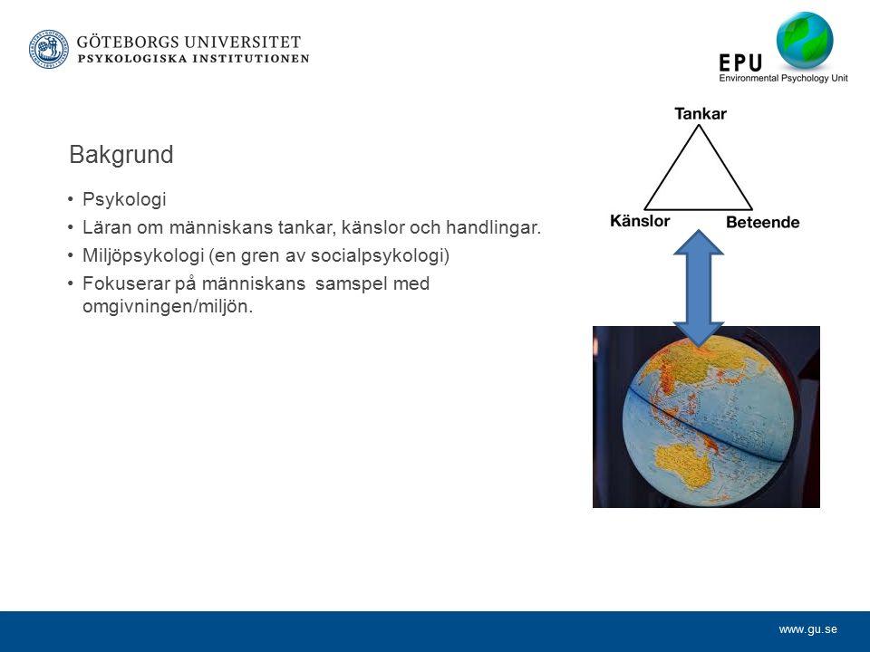 www.gu.se Bakgrund Psykologi Läran om människans tankar, känslor och handlingar.