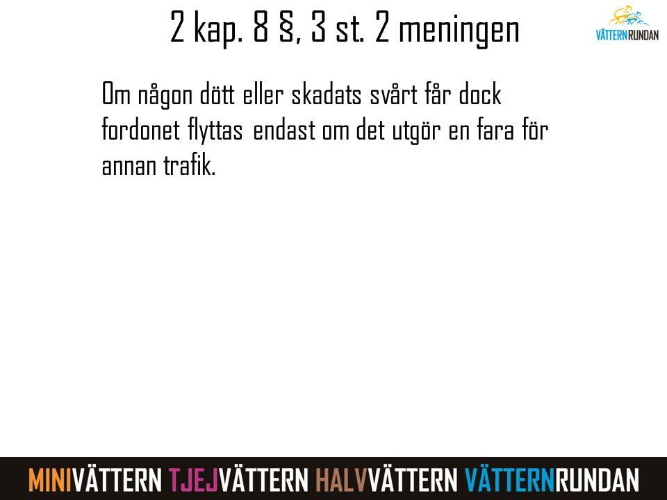 2 kap.8 §, 3 st.