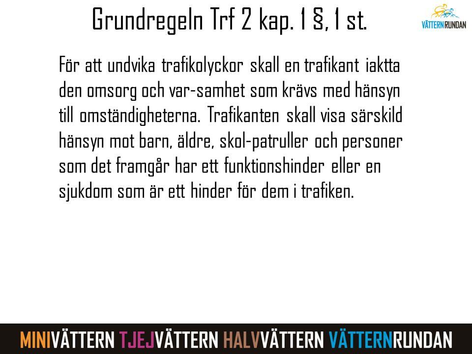 Grundregeln Trf 2 kap.1 §, 1 st.