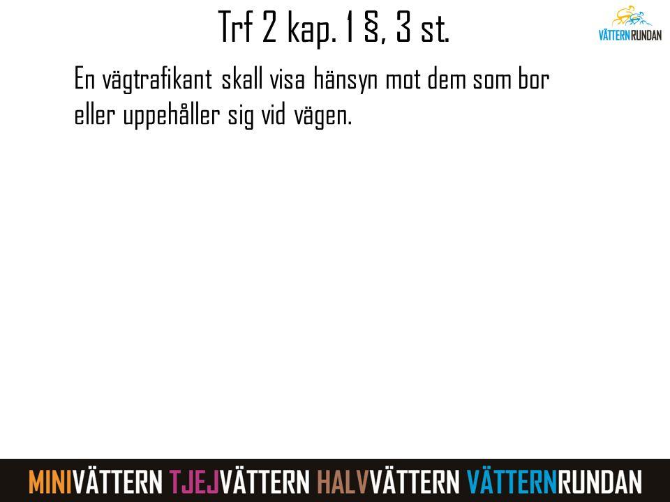 Trf 2 kap.1 §, 3 st.