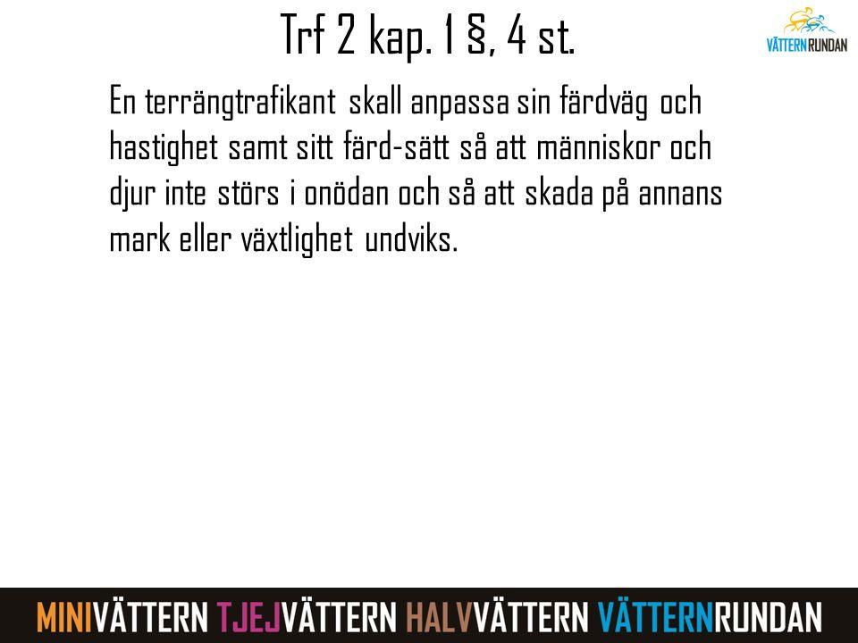Trf 2 kap.1 §, 4 st.
