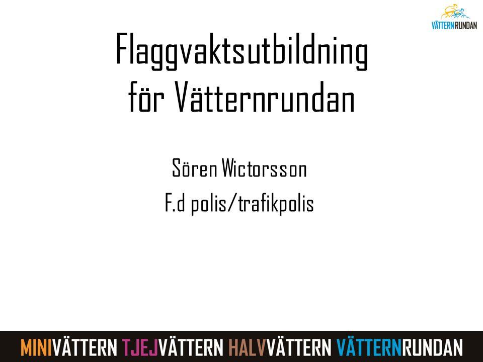 Flaggvaktsutbildning för Vätternrundan Sören Wictorsson F.d polis/trafikpolis