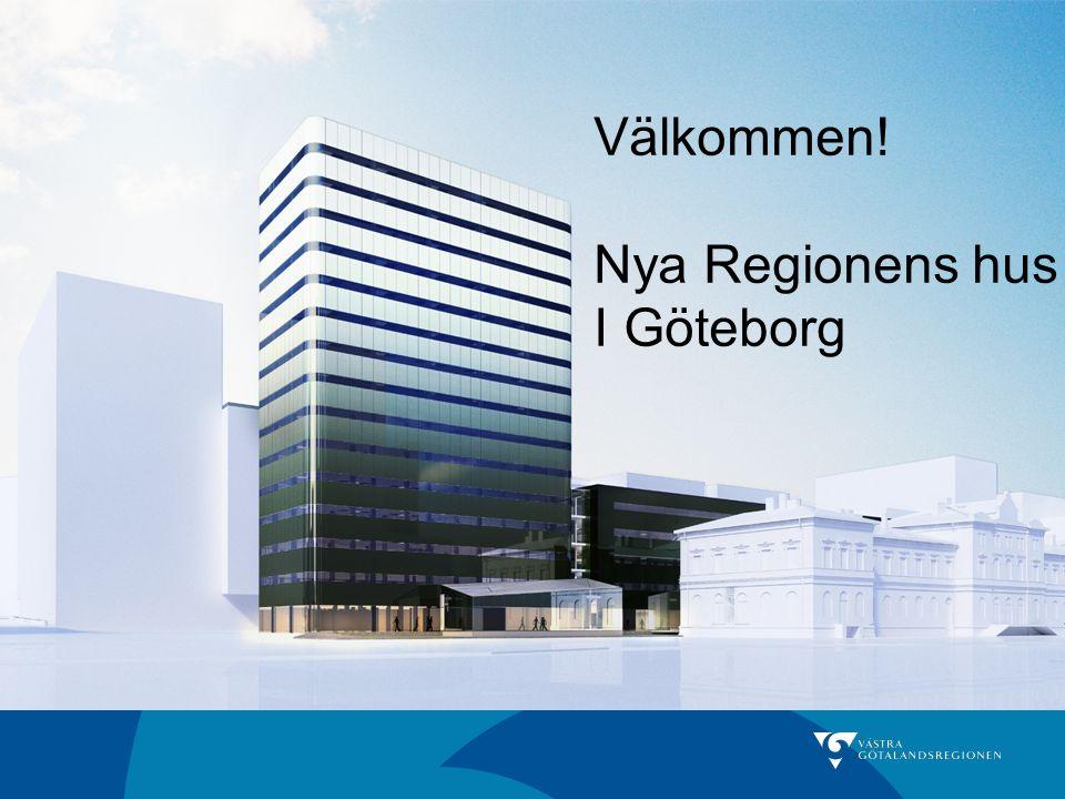 Välkommen! Nya Regionens hus I Göteborg