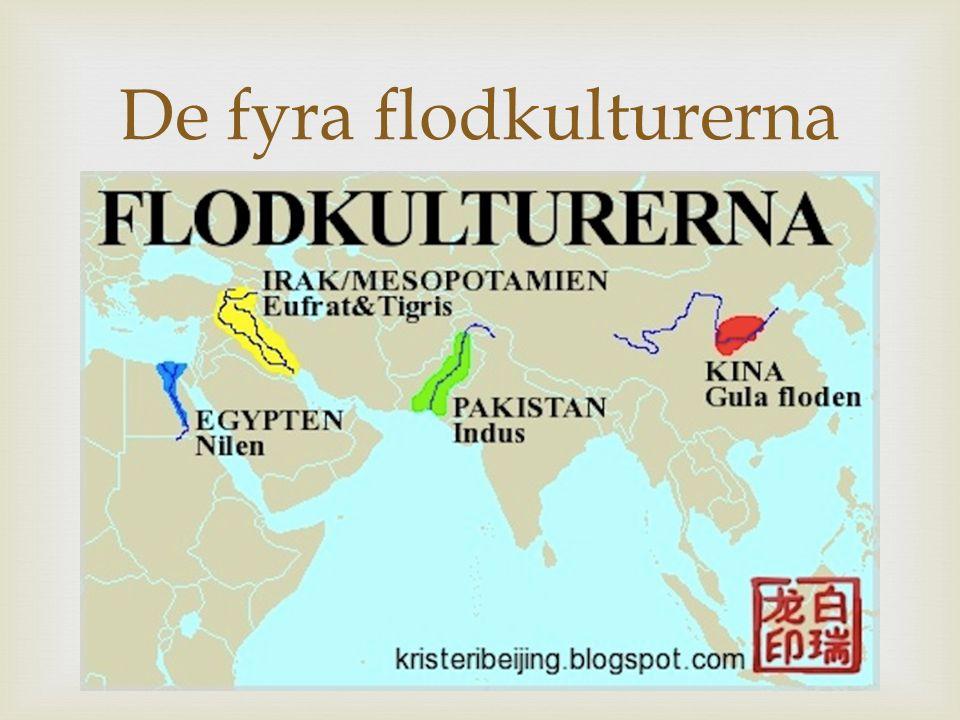  De fyra flodkulturerna