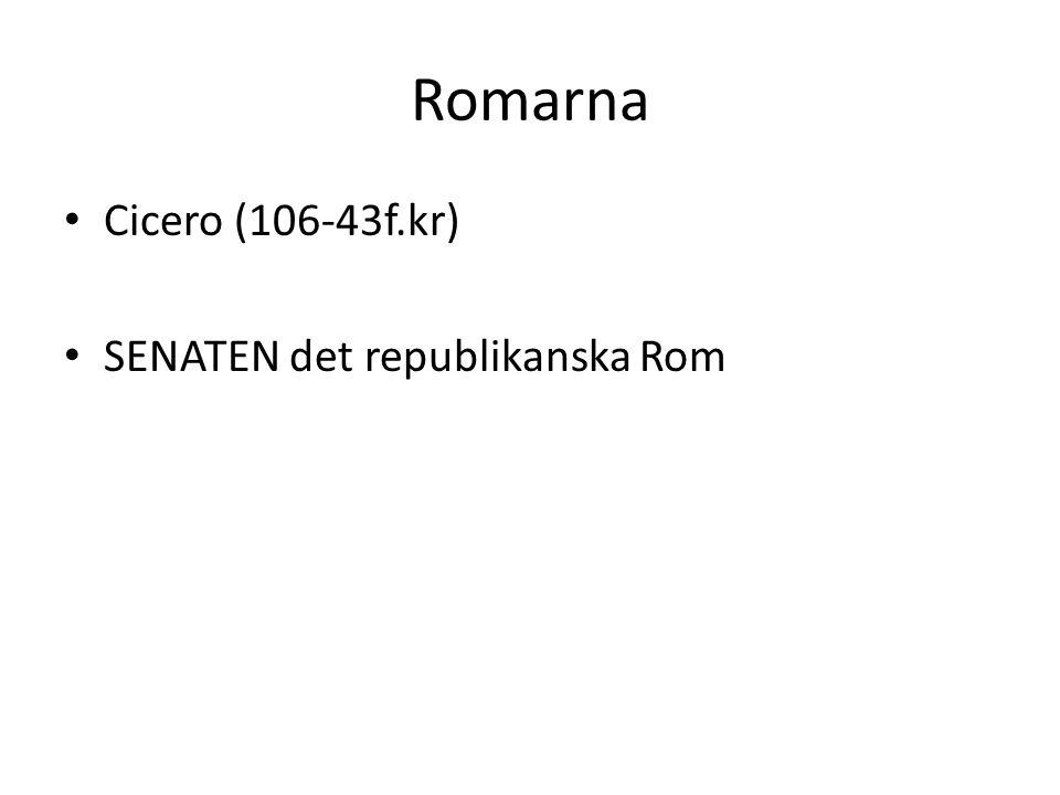 Romarna Cicero (106-43f.kr) SENATEN det republikanska Rom