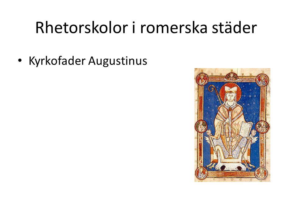 Rhetorskolor i romerska städer Kyrkofader Augustinus