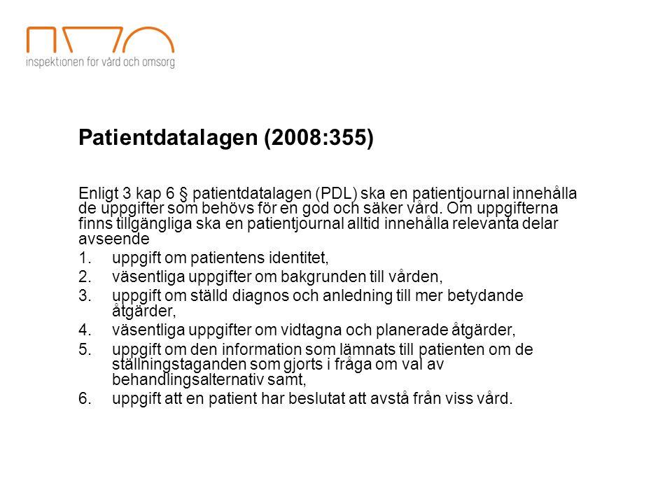 Patientdatalagen (2008:355) Enligt 3 kap 6 § patientdatalagen (PDL) ska en patientjournal innehålla de uppgifter som behövs för en god och säker vård.