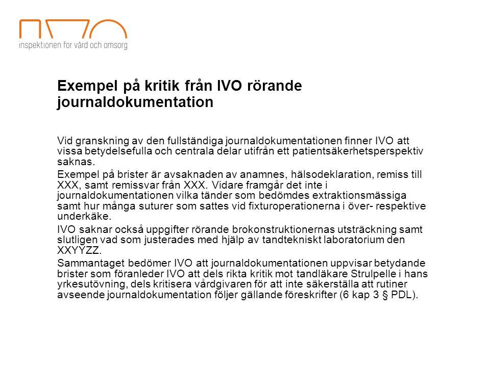 Exempel på kritik från IVO rörande journaldokumentation Vid granskning av den fullständiga journaldokumentationen finner IVO att vissa betydelsefulla