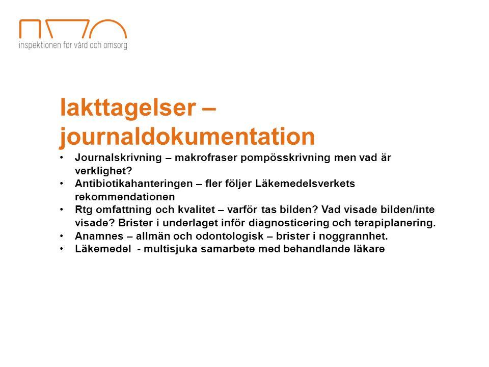 Iakttagelser – journaldokumentation Journalskrivning – makrofraser pompösskrivning men vad är verklighet? Antibiotikahanteringen – fler följer Läkemed