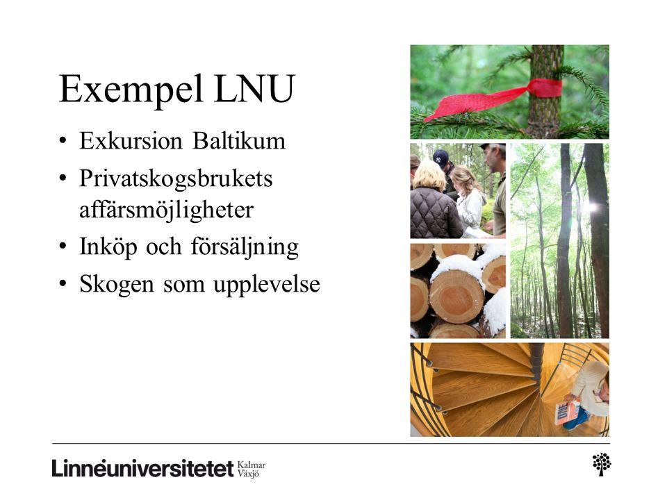 Exkursion Baltikum Privatskogsbrukets affärsmöjligheter Inköp och försäljning Skogen som upplevelse Exempel LNU