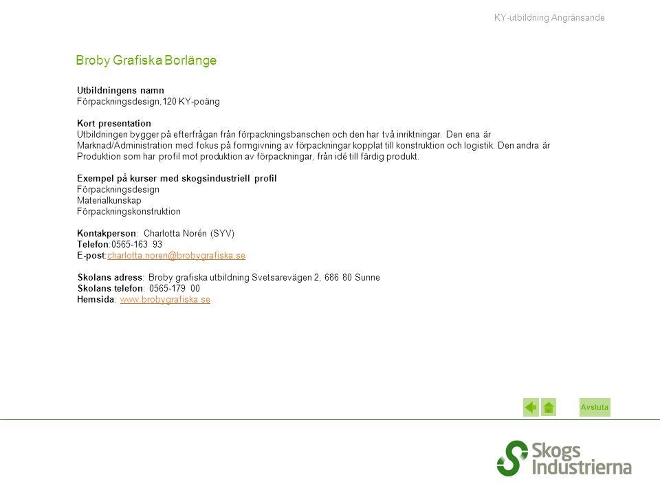 Avsluta Broby Grafiska Borlänge Utbildningens namn Förpackningsdesign,120 KY-poäng Kort presentation Utbildningen bygger på efterfrågan från förpackningsbanschen och den har två inriktningar.
