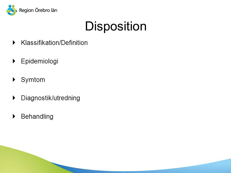 Sv  Klassifikation/Definition  Epidemiologi  Symtom  Diagnostik/utredning  Behandling Disposition