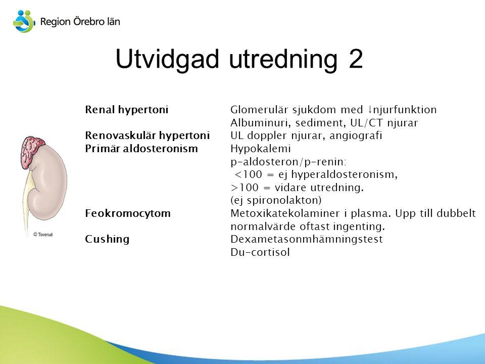 Sv Utvidgad utredning 2 Renal hypertoniGlomerulär sjukdom med ↓njurfunktion Albuminuri, sediment, UL/CT njurar Renovaskulär hypertoniUL doppler njurar, angiografi Primär aldosteronismHypokalemi p-aldosteron/p-renin: <100 = ej hyperaldosteronism, >100 = vidare utredning.