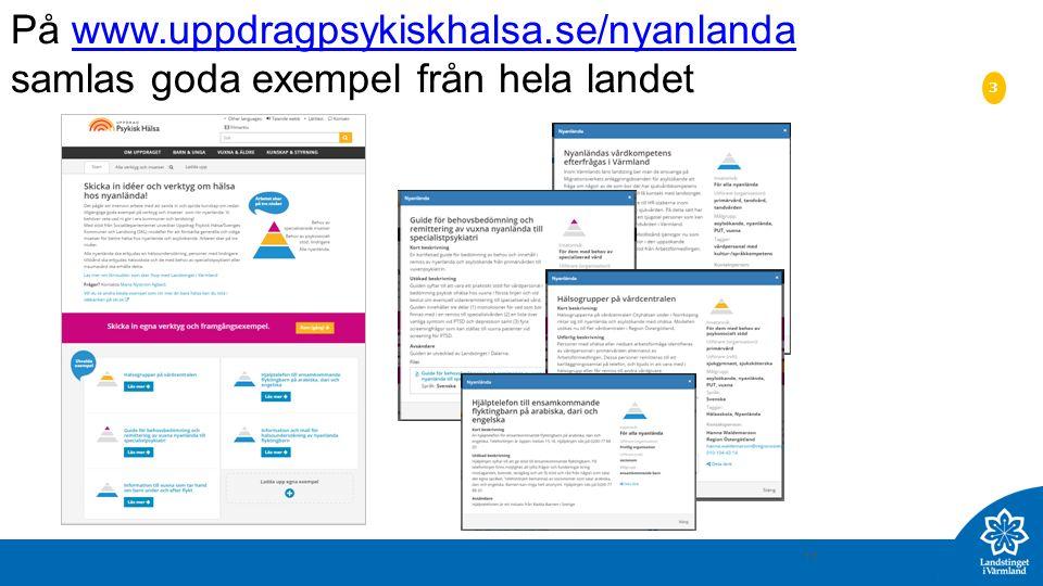 11 På www.uppdragpsykiskhalsa.se/nyanlanda samlas goda exempel från hela landetwww.uppdragpsykiskhalsa.se/nyanlanda 3