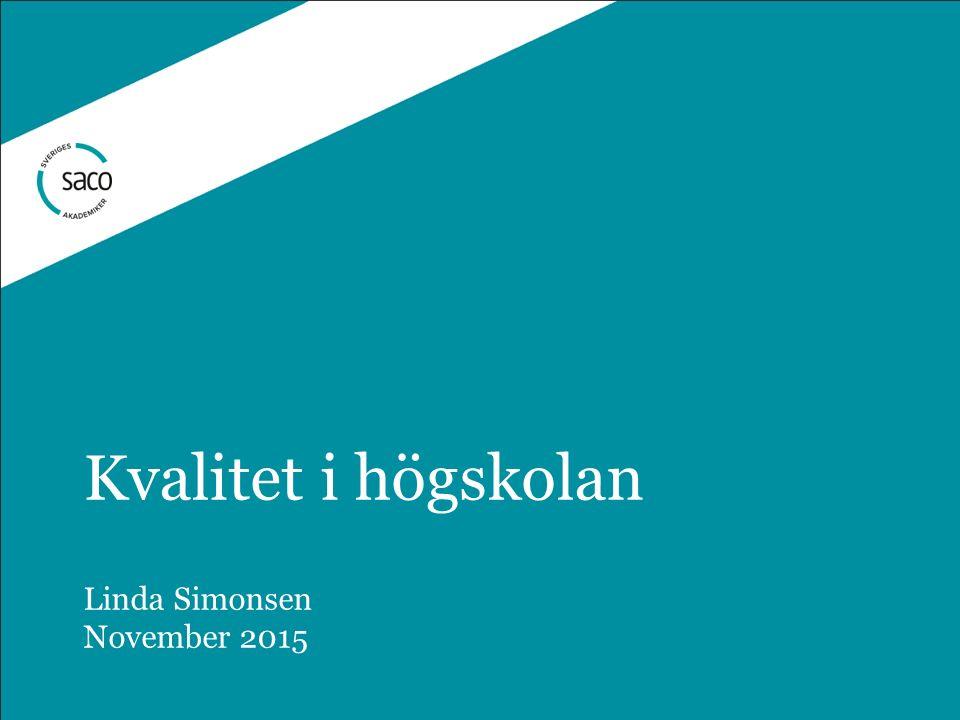 Kvalitet i högskolan Linda Simonsen November 2015
