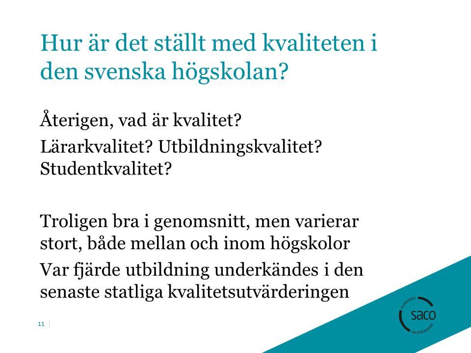 Hur är det ställt med kvaliteten i den svenska högskolan.