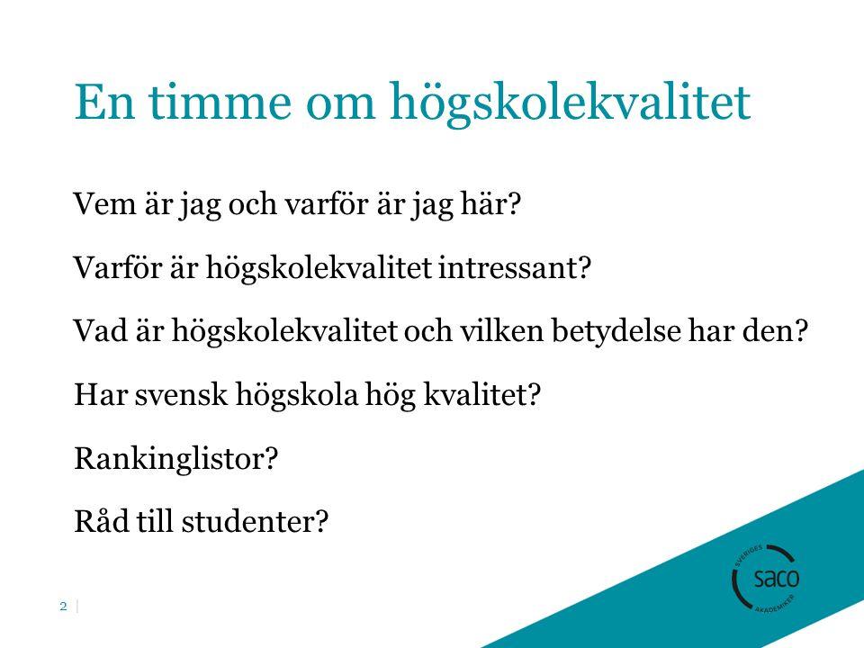 Antal studenter i högskolan 1945-2012 3   Källa: UKÄ
