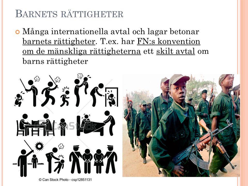 B ARNETS RÄTTIGHETER Många internationella avtal och lagar betonar barnets rättigheter.