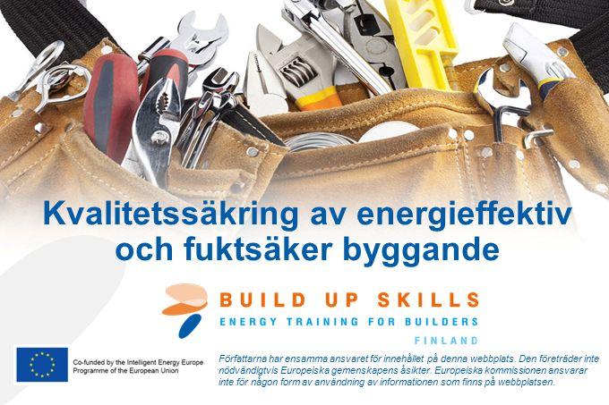 Kvalitetssäkring av energieffektiv och fuktsäker byggande Författarna har ensamma ansvaret för innehållet på denna webbplats.