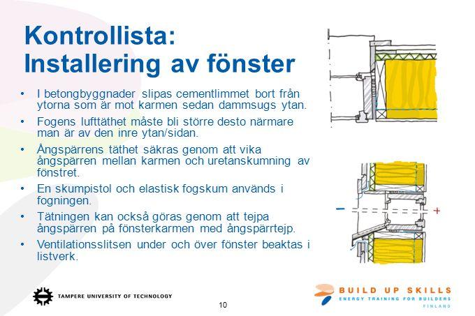 Kontrollista: Installering av fönster I betongbyggnader slipas cementlimmet bort från ytorna som är mot karmen sedan dammsugs ytan.