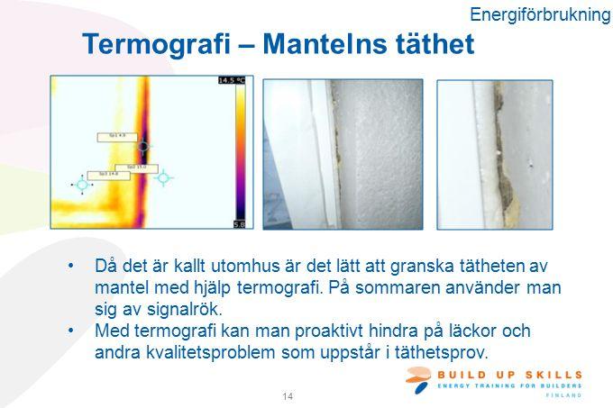 Termografi – Mantelns täthet Då det är kallt utomhus är det lätt att granska tätheten av mantel med hjälp termografi.