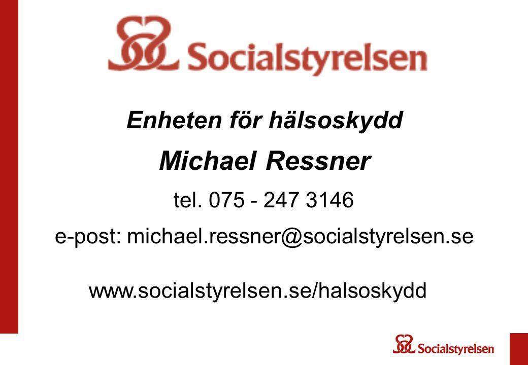 Enheten för hälsoskydd Michael Ressner tel.