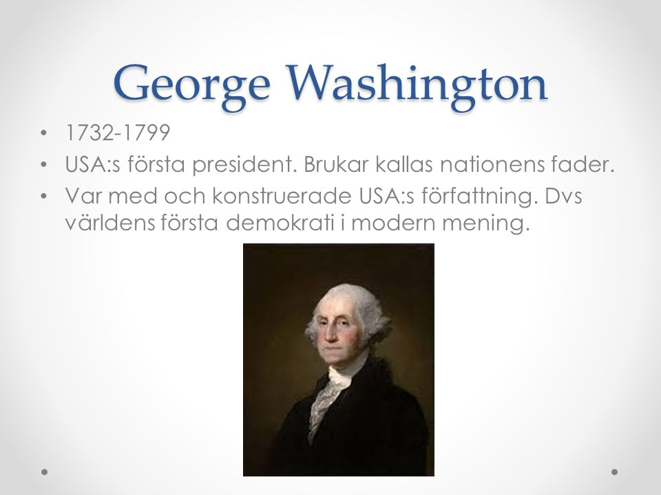 George Washington 1732-1799 USA:s första president.