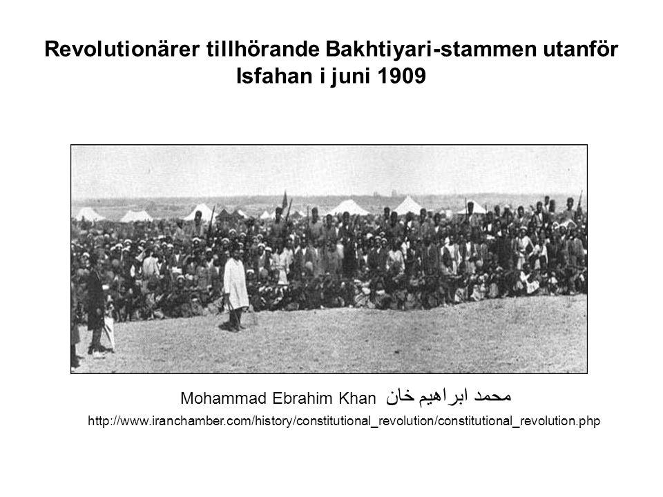 Revolutionärer tillhörande Bakhtiyari-stammen utanför Isfahan i juni 1909 Mohammad Ebrahim Khan محمد ابراهیم خان http://www.iranchamber.com/history/constitutional_revolution/constitutional_revolution.php