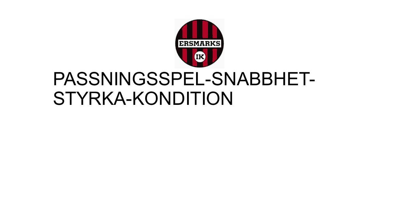 PASSNINGSSPEL-SNABBHET- STYRKA-KONDITION
