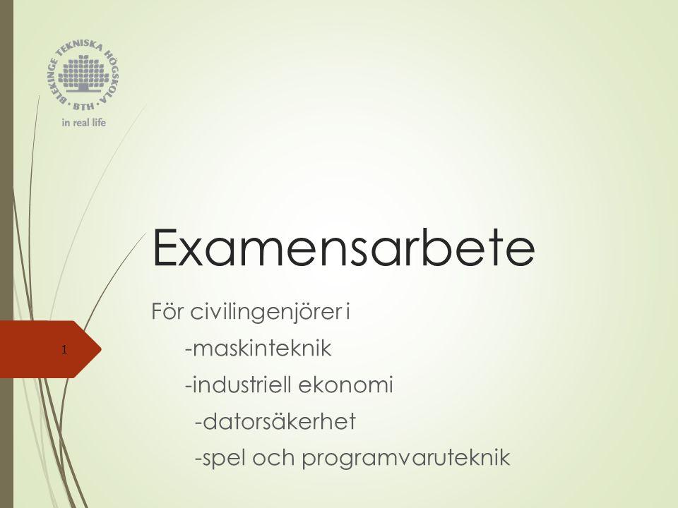 Examensarbete För civilingenjörer i -maskinteknik -industriell ekonomi -datorsäkerhet -spel och programvaruteknik 1