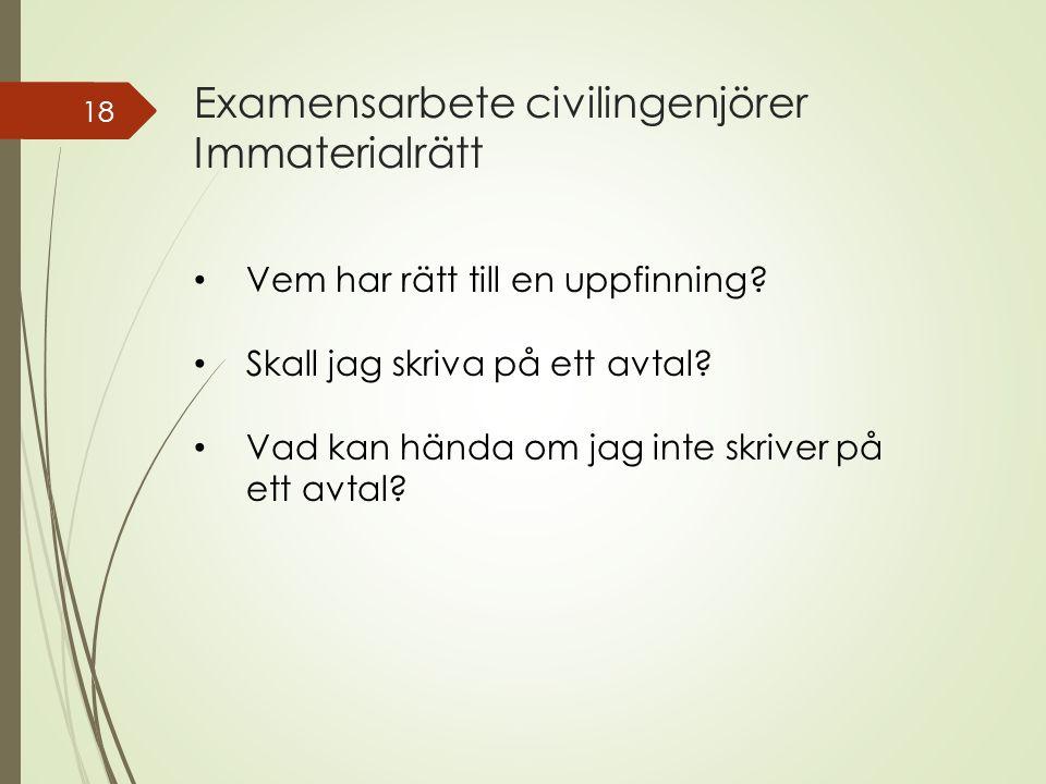 Examensarbete civilingenjörer Immaterialrätt 18 Vem har rätt till en uppfinning.