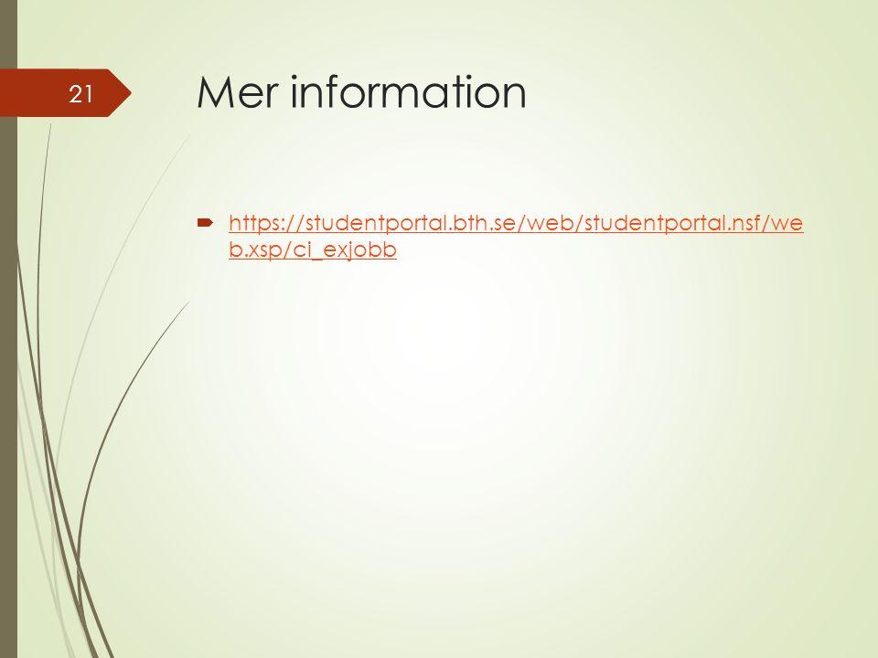Mer information  https://studentportal.bth.se/web/studentportal.nsf/we b.xsp/ci_exjobb https://studentportal.bth.se/web/studentportal.nsf/we b.xsp/ci_exjobb 21