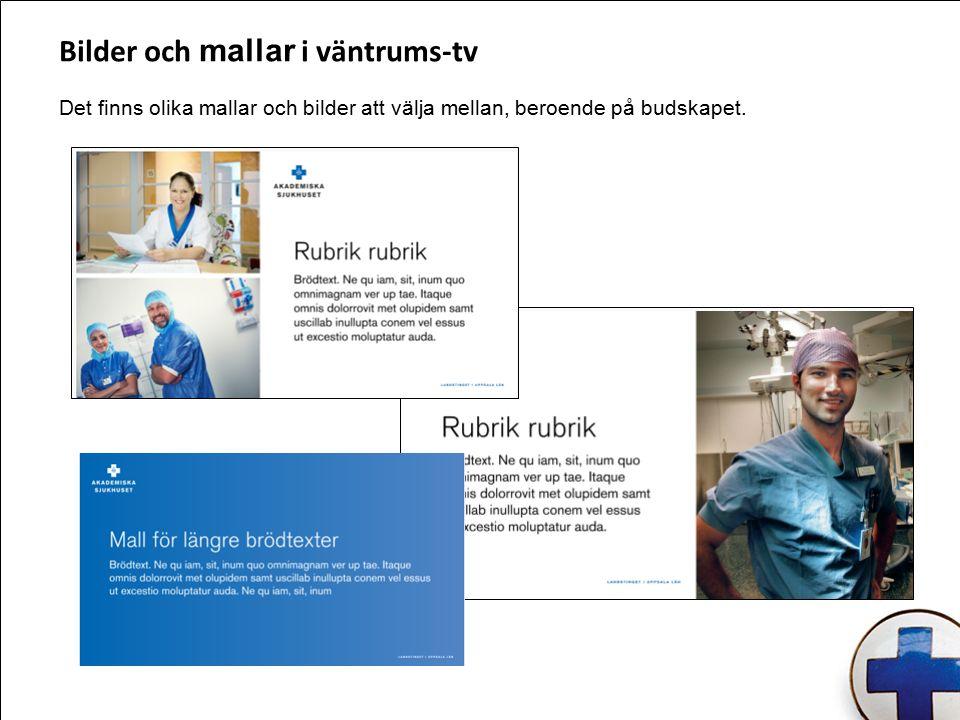 Bilder och mallar i väntrums-tv Det finns olika mallar och bilder att välja mellan, beroende på budskapet.