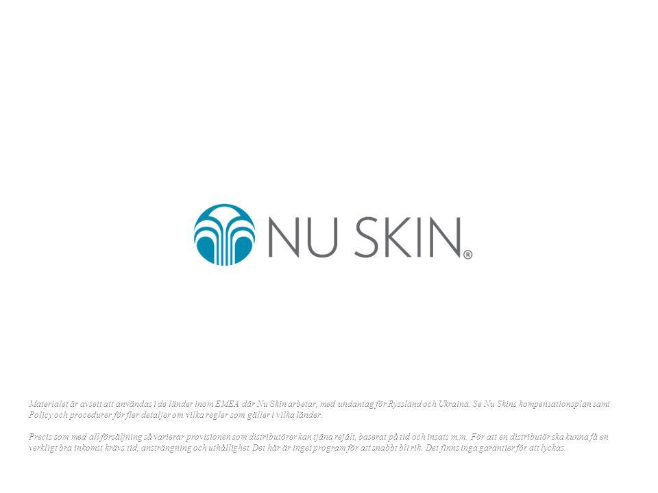 Materialet är avsett att användas i de länder inom EMEA där Nu Skin arbetar, med undantag för Ryssland och Ukraina.