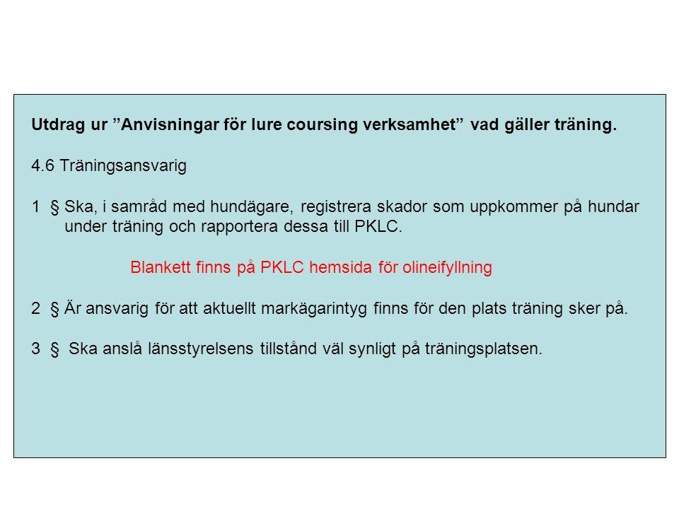 Utdrag ur Anvisningar för lure coursing verksamhet vad gäller träning.