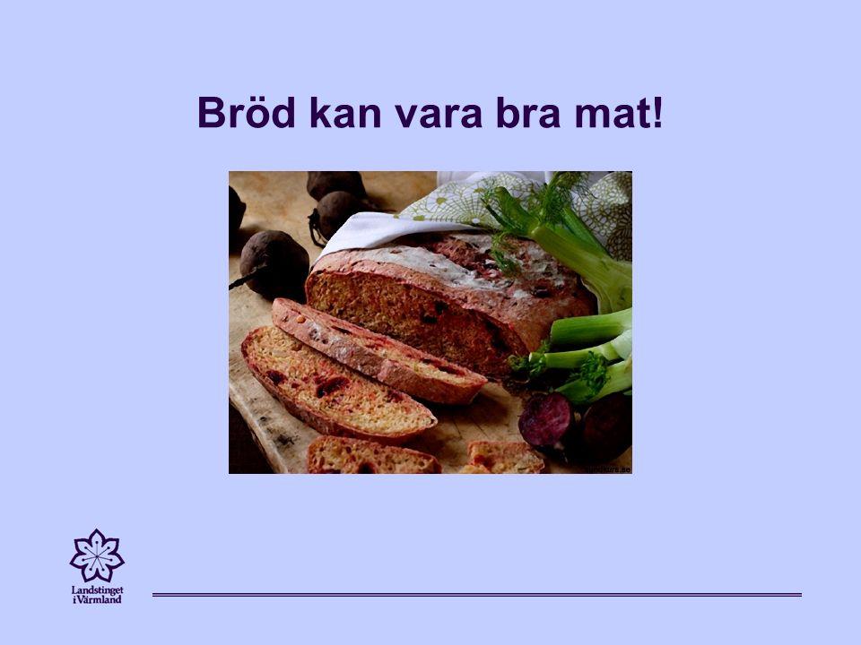 Bröd kan vara bra mat!