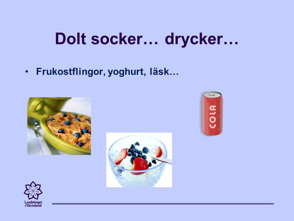 Dolt socker… drycker… Frukostflingor, yoghurt, läsk…