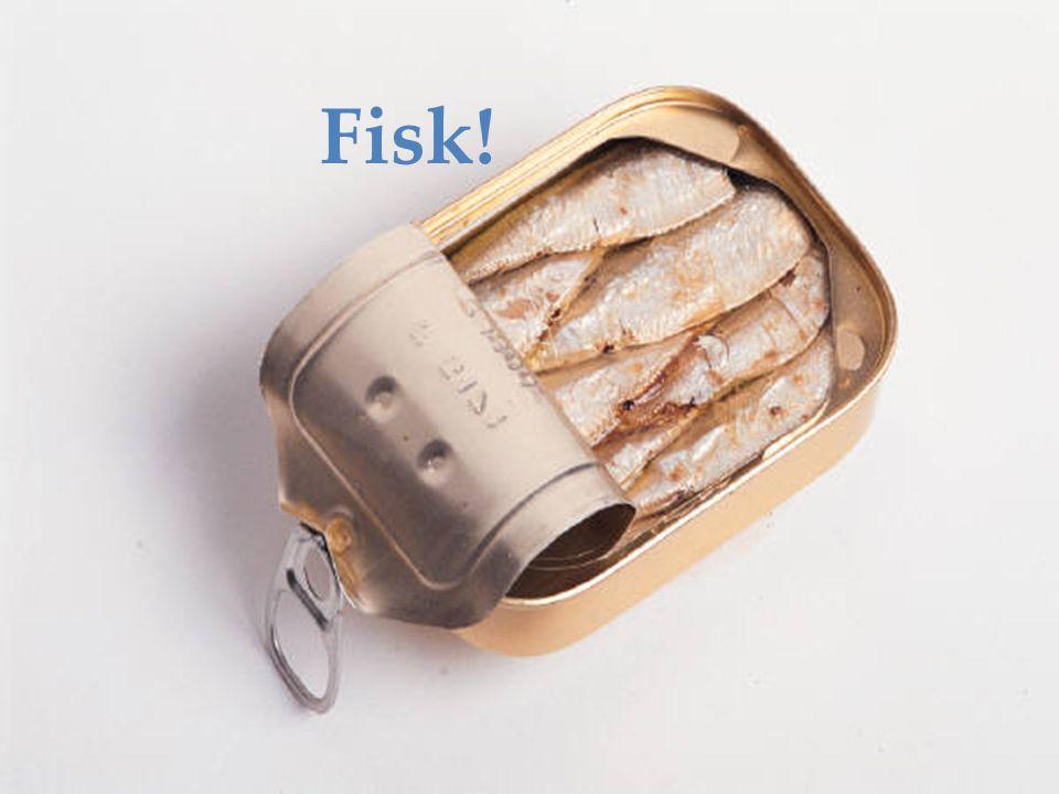 Fisk!