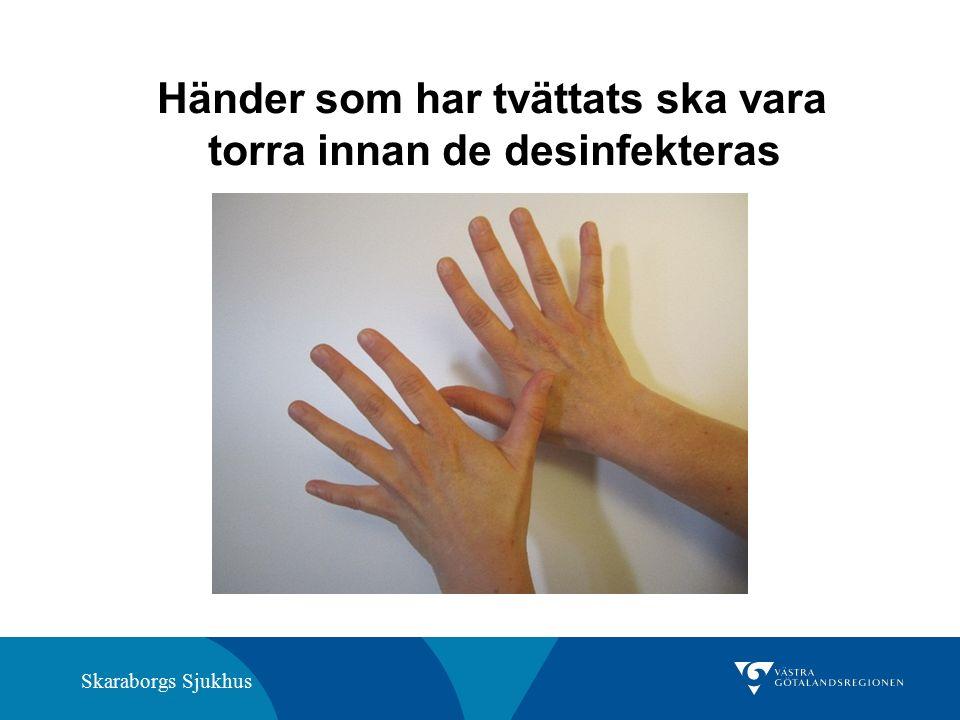 Skaraborgs Sjukhus Händer som har tvättats ska vara torra innan de desinfekteras