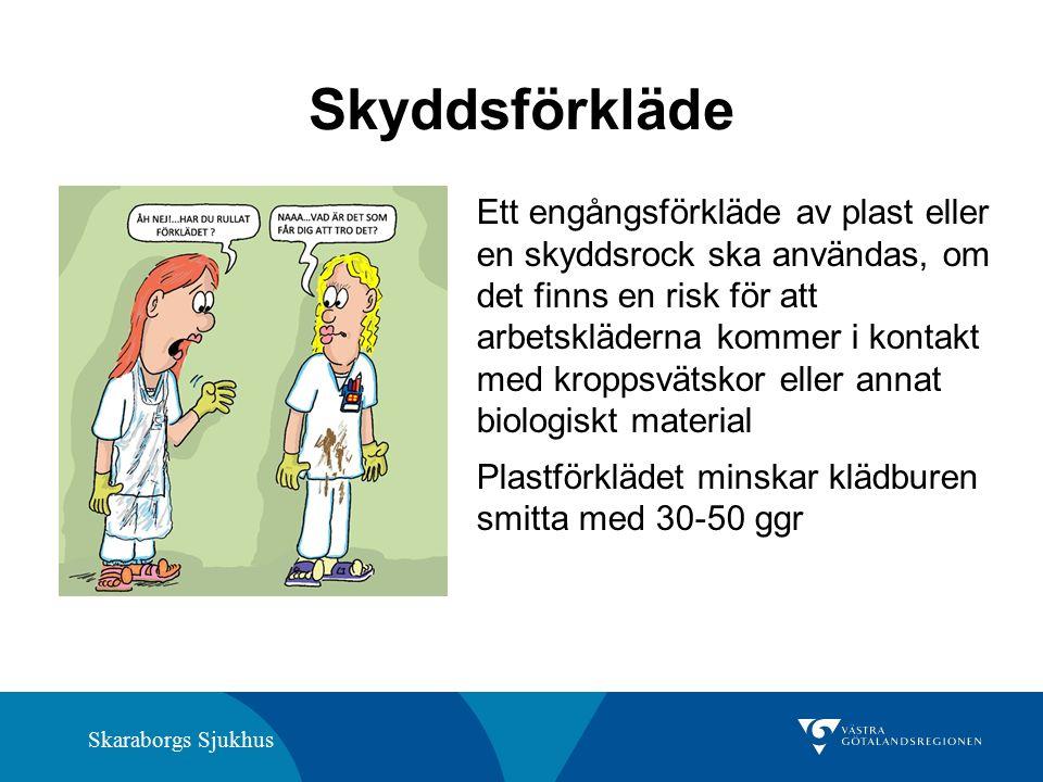 Skaraborgs Sjukhus Skyddsförkläde Ett engångsförkläde av plast eller en skyddsrock ska användas, om det finns en risk för att arbetskläderna kommer i