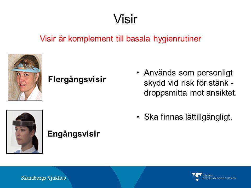 Skaraborgs Sjukhus Visir Flergångsvisir Används som personligt skydd vid risk för stänk - droppsmitta mot ansiktet. Ska finnas lättillgängligt. Engång