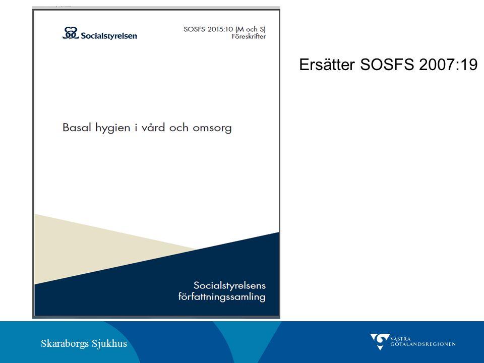 Skaraborgs Sjukhus Ersätter SOSFS 2007:19