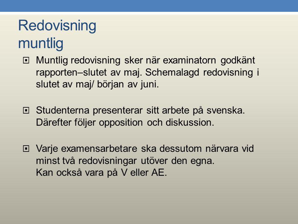 Genomförande Regelbundet diskutera resultat av informationssökning med handledare/extern handledare.