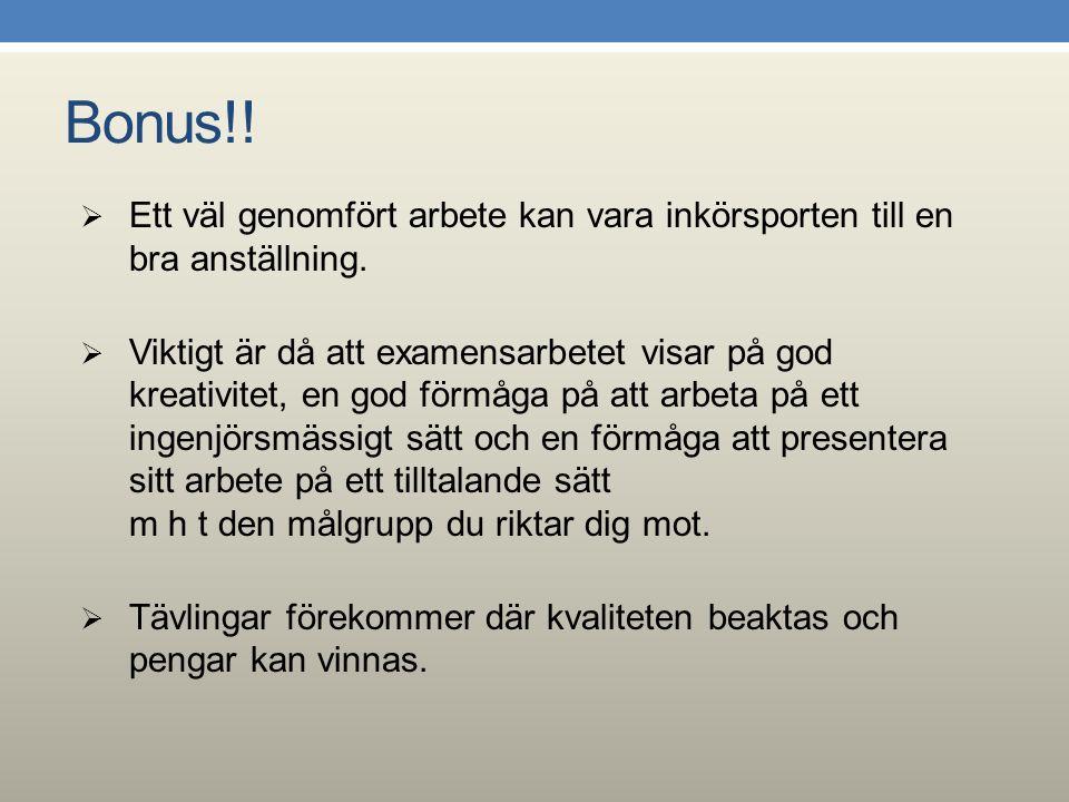 Betyg För examensarbete ges betyg i skalan Godkänt/Underkänt