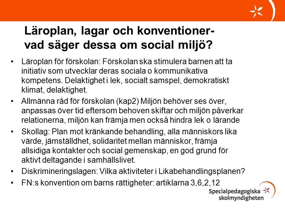 Läroplan, lagar och konventioner- vad säger dessa om social miljö.